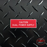 "White on Red Panel Tag - ""Caution Dual Power Supply"""