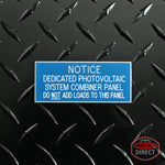 "White on Blue Panel Tag - ""Notice Dedicated Photovoltaic System..."""