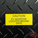"Black on Yellow Panel Tag - ""Caution PV Inverter Located Behind Gate"""