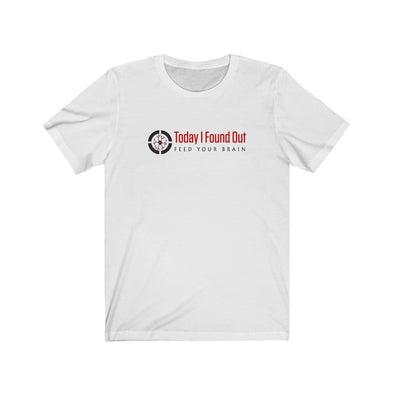 Today I Found Out | Classic Tee