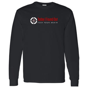Today I Found Out Longsleeve Tee- Black