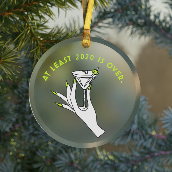 Ready to Glare | At Least 2020 is Over Glass Ornament