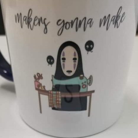 No Face Makers Gonna Make Mug