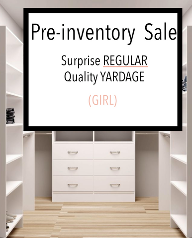 PRE INVENTORY SALE - Surprise REGULAR Quality Yardage - GIRL