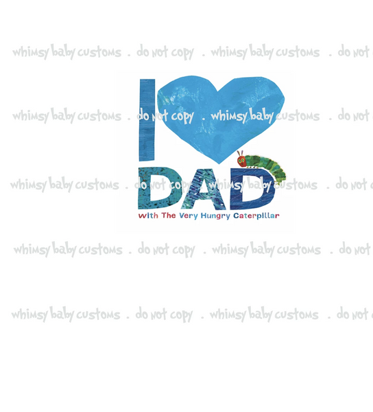 892 Hungry Caterpillar I Love Dad Child Panel