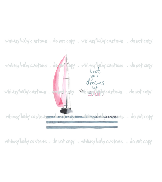 455 Let Your Dreams Set Sail Child Panel (Pink Sailboat)