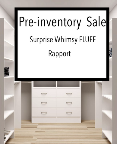 PRE INVENTORY SALE - Surprise REGULAR Quality Whimsy FLUFF Rapport