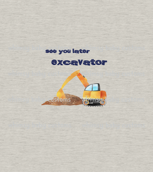 Feb/March 2020 Preorder - Child Panel See you Later Excavator on FAUX Oatmeal sweater knit