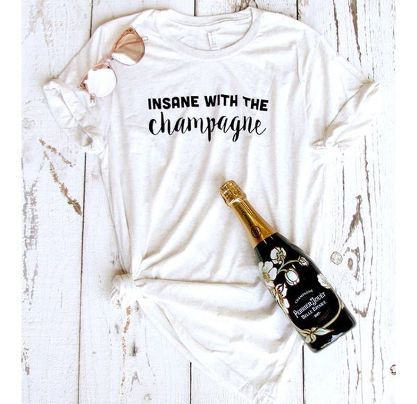 Insane with the Champagne T-Shirt