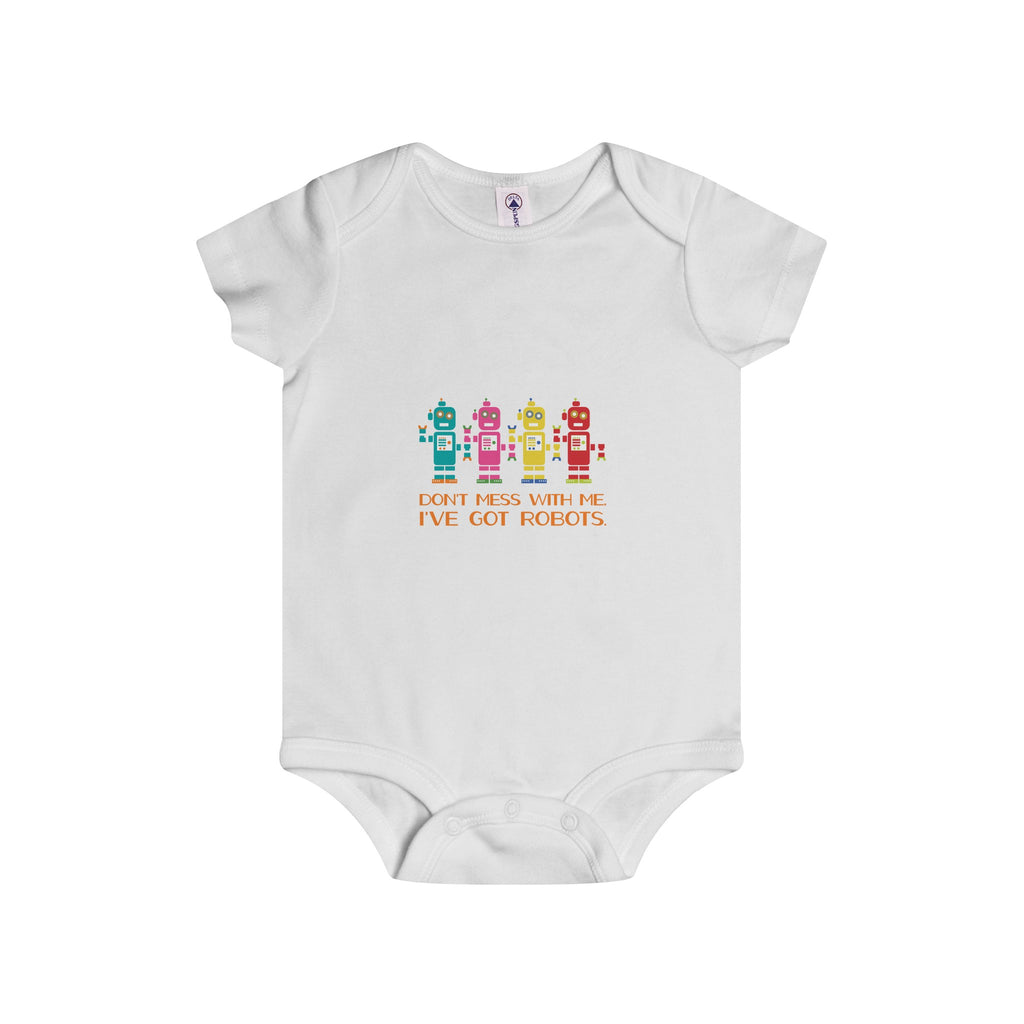Infant Rip Snap Onesie: Don't Mess With Robots