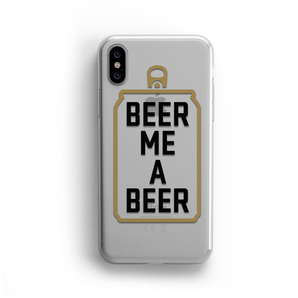 Beer Me a Beer Phone Case