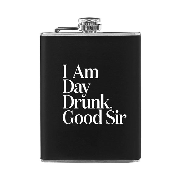Day Drunk Good Sir 8 OZ. Flask