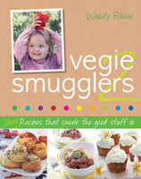 Vegie Smugglers 2: More recipes that sneak good stuff in