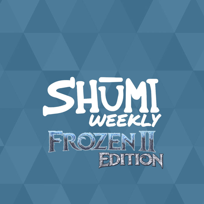 SHUMI WEEKLY: FROZEN 2 EDITION!