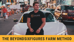 The BeyondSixFigures Farm Method