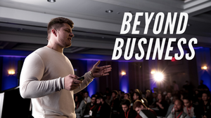 Beyond Business with  Justin Woll