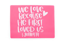 We love because He first loved us Placemat