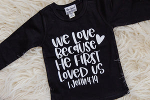 We love because He first loved us Tee