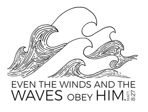 Even the wind & waves obey Him t-shirt