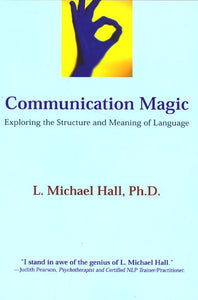 Front cover of a book called Communication Magic by L. Michael Hall Ph.D. with a pale blue cover and yellow square at the top with a hand making the ok symbol