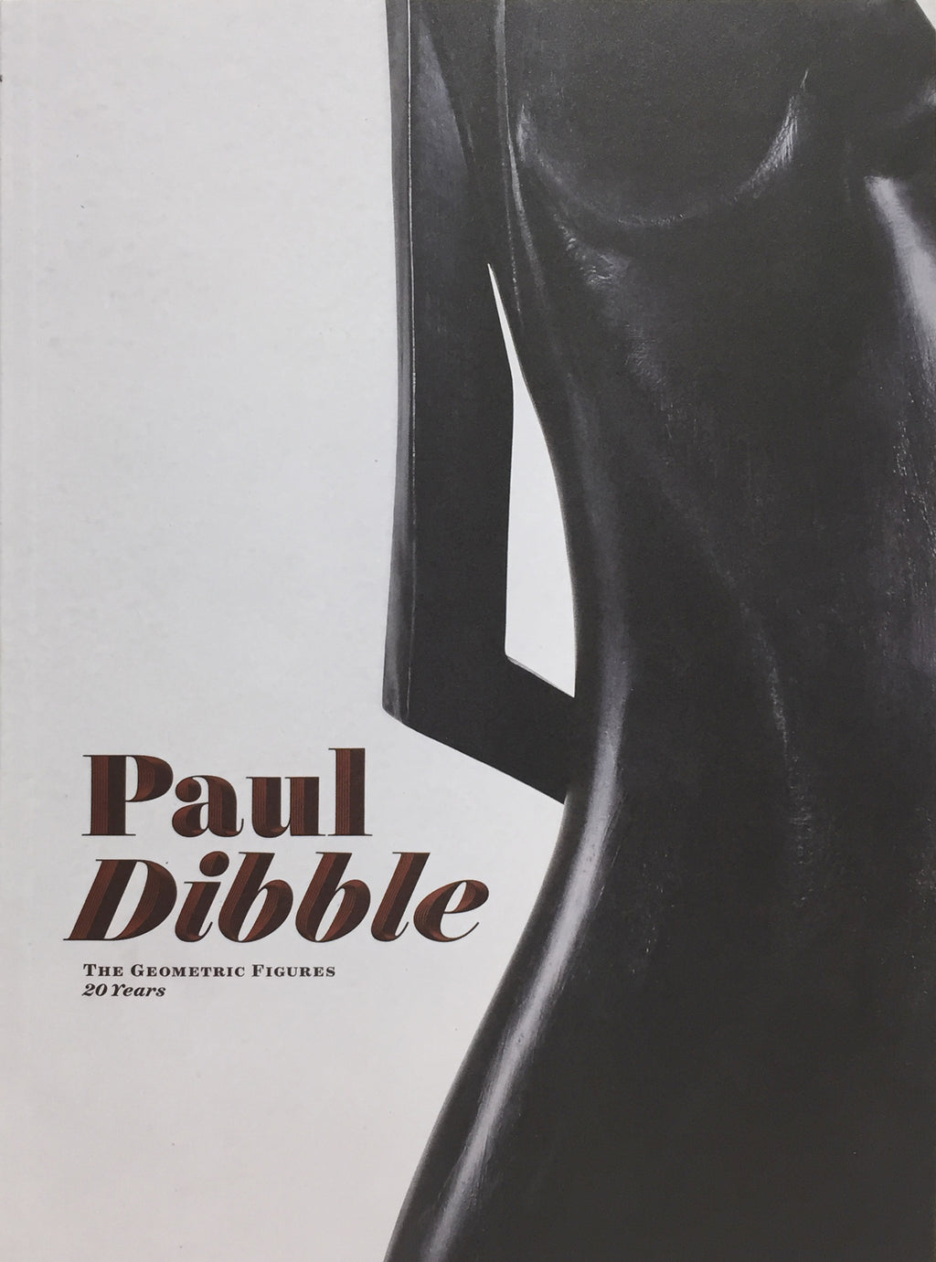 PAUL DIBBLE: THE GEOMETRIC FIGURES, 20 YEARS