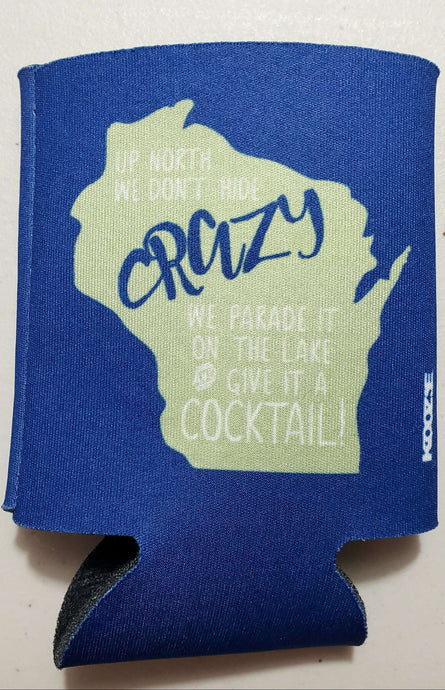 Up North We Don't Hide Crazy Wisconsin Koozie - MN Nice Gifts