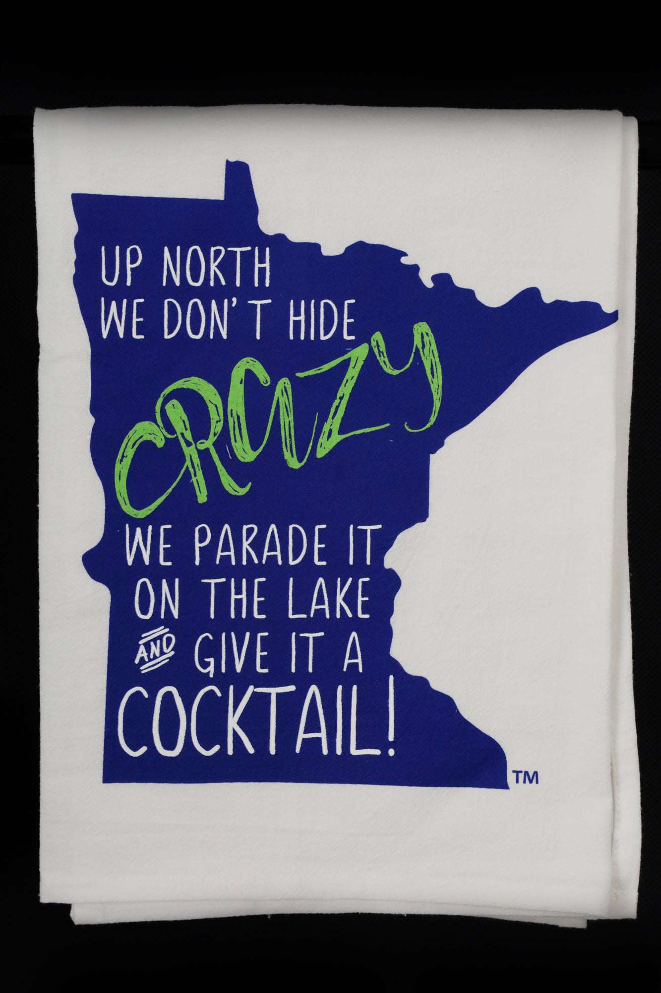 Up North we don't Hide Crazy Hand Towel - MN Nice Gifts