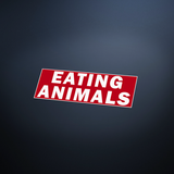 "Novelty STOP ""Eating Animals"" Printed Vinyl Sticker"