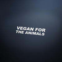 VEGAN FOR THE ANIMALS Vinyl Sticker - White
