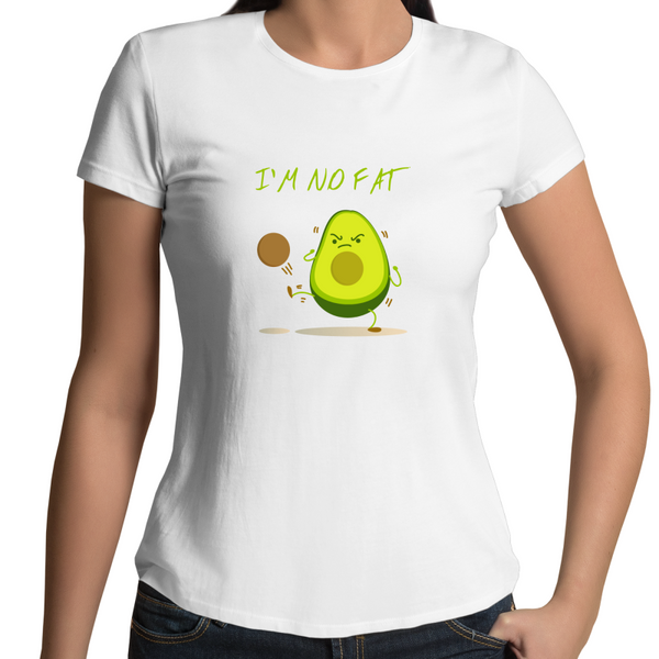 I'm Not Fat Avo - Ladies