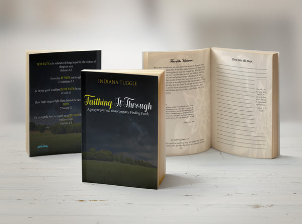 Faithing It Through: A Prayer Journal to Accompany Finding Faith - IndiWrites