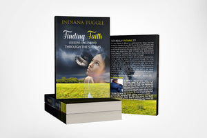 Finding Faith: Lessons Uncovered Through the Storms - IndiWrites