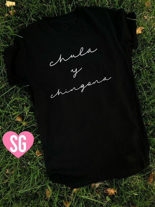 Chula y Chingona Tee- Cursive White on Black