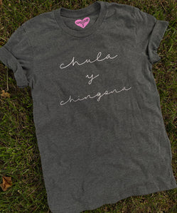 Chula y Chingona Tee- Cursive White on Gray