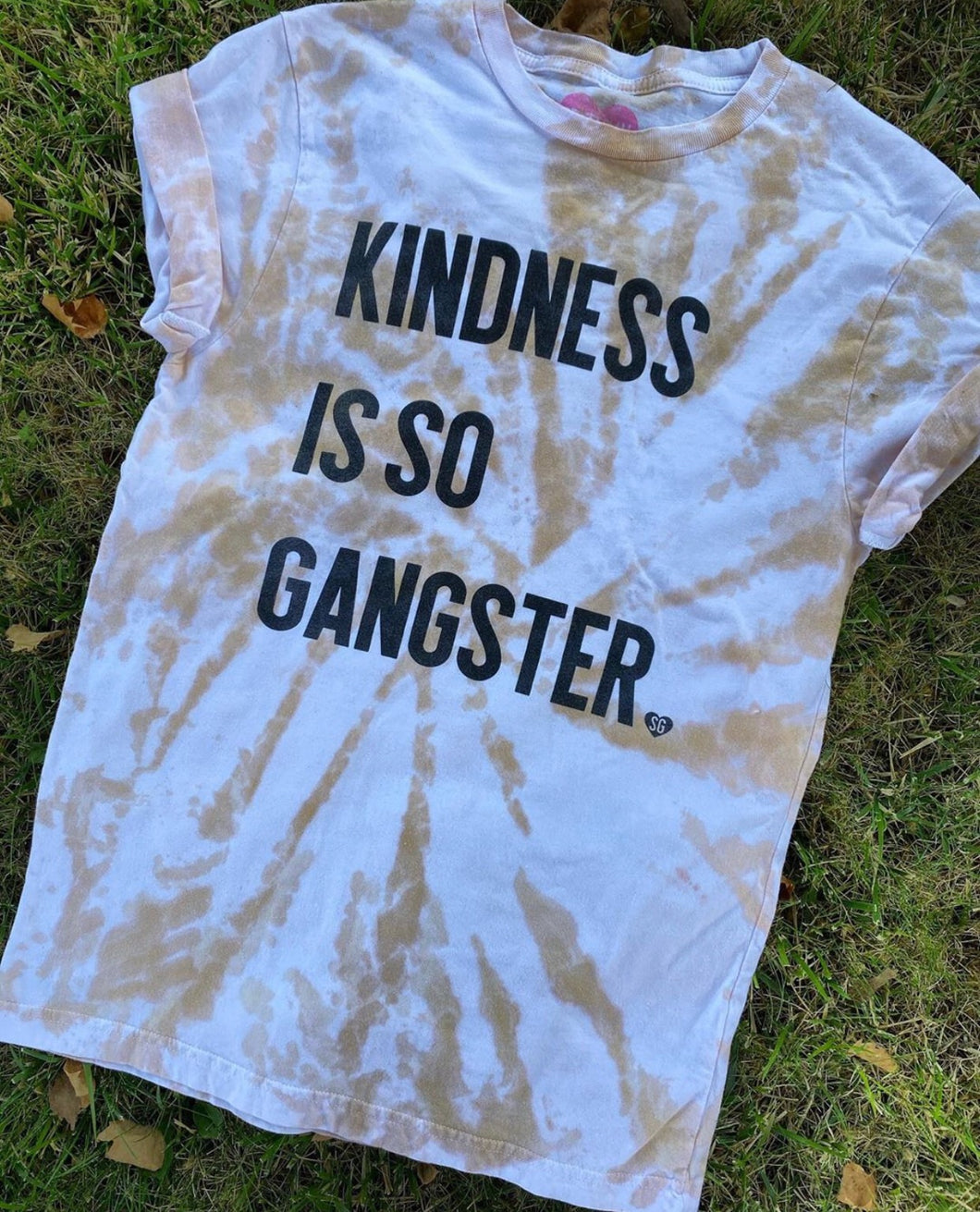 Kindness Is So Gangster Tee- Tan Dye Wash