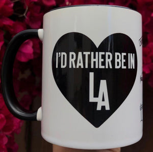I'd Rather Be In LA Coffee Mug