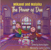 The Power of Dua - A children's picture book about the concept of dua by Kazima Wajahat