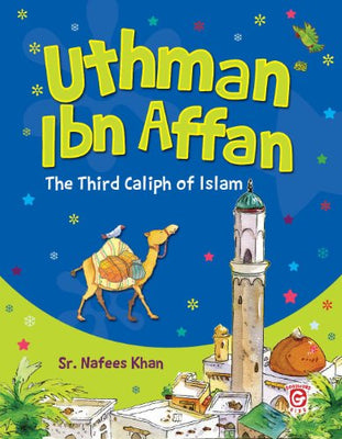 Uthman Ibn Affan(R.A) - The Third Caliph of Islam