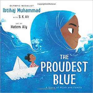 The Proudest Blue: A Story of Hijab and Family