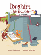Ibrahim the Builder by Khadijah Khaki