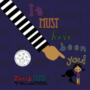 It Must Have Been You by Zanib Mian