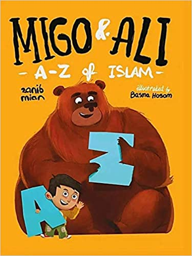 Migo and Ali: A-Z of Islam by Zanib Mian