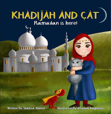 Khadijah and Cat - Ramadan is here