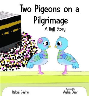 Two Pigeons on a Pilgrimage- A hajj story