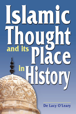 Islamic Thought and its Place in History by De Lacy O'Leary