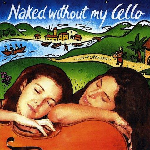 CDs - [cd] Naked Without My Cello