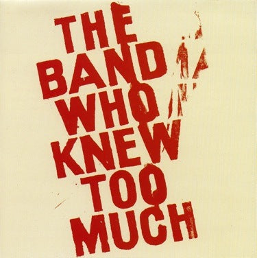 CDs - [cd] The Band Who Knew Too Much