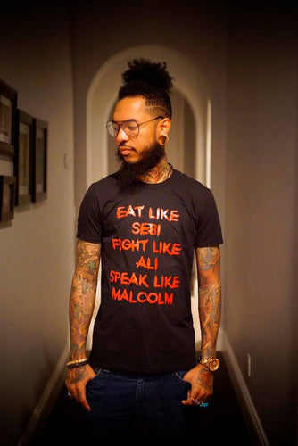 Eat Like Sebi Fight Like Ali Speak Like Malcome T-Shirt Multiple Colors