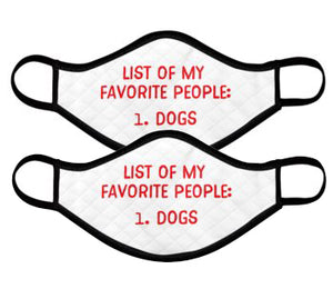My Favorite People are Dogs (Red)- Face Mask