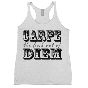 Carpe The F out of Diem Tank Tops - Design by Cheryl Wyly